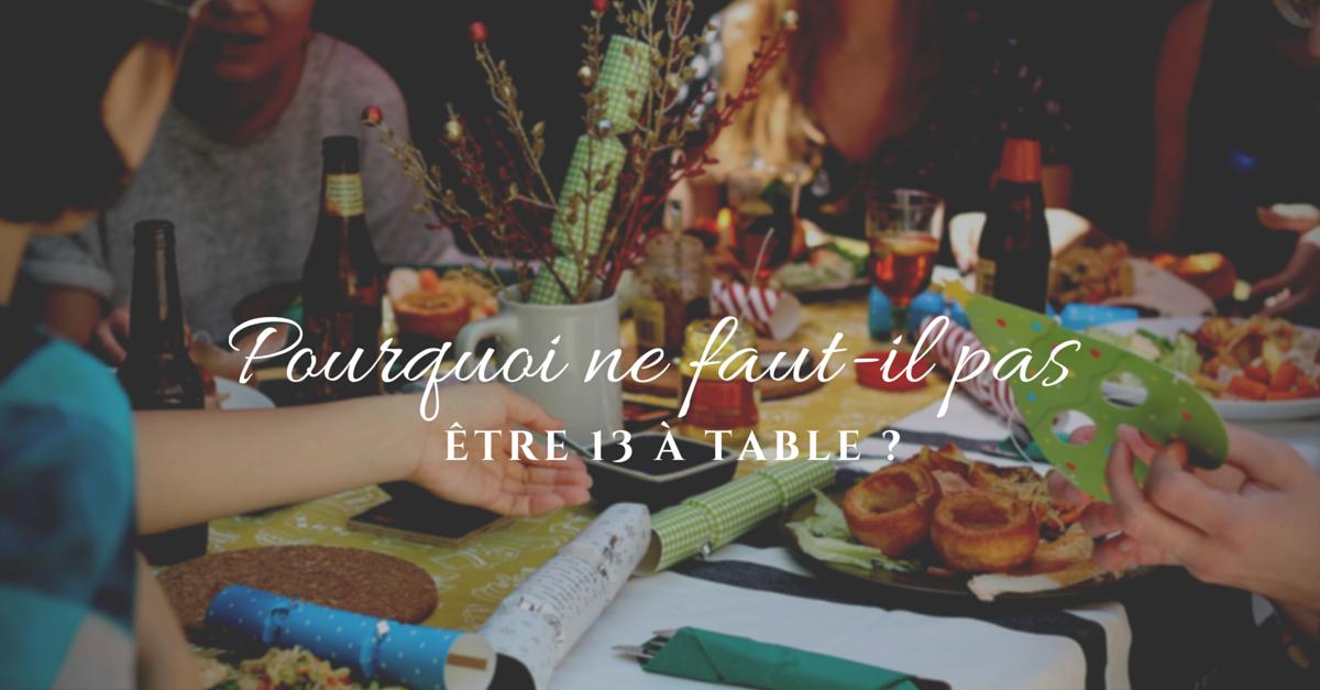 Pourquoi ne faut il pas tre 13 table essor for 13 table superstition